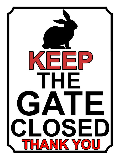 Keep The Gate Closed Thankyou Rabbit Theme Yard Sign Garden