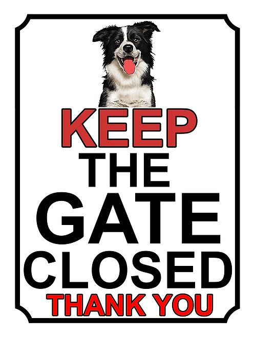 Keep The Gate Closed Thankyou Border Collie Theme Yard Sign Garden