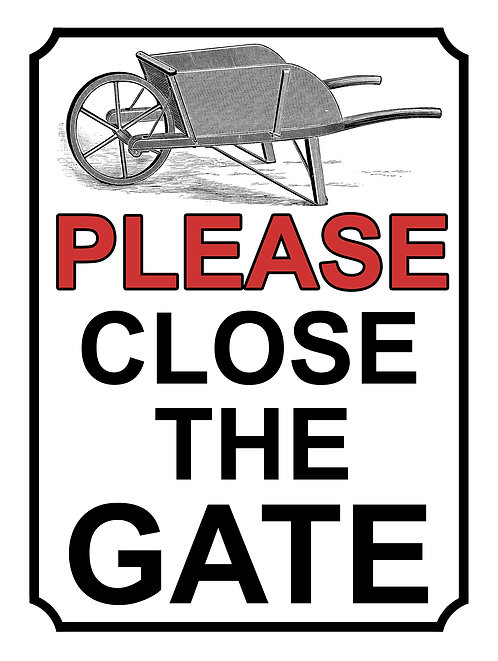 Please Close The Gate Wheel Barrow Theme Yard Sign Garden