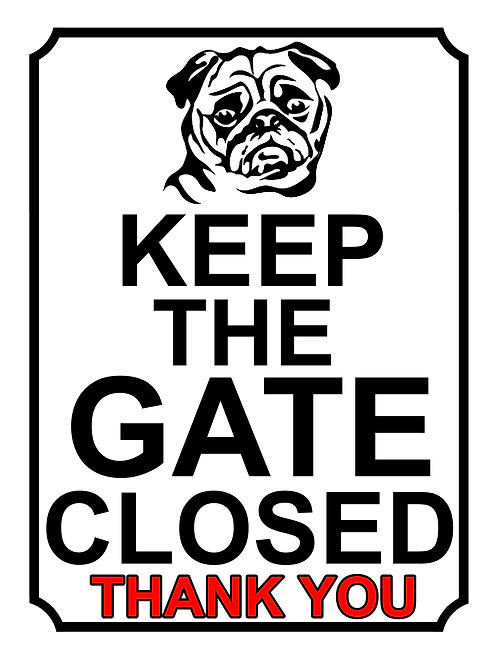 Keep The Gate Closed Thankyou Dog Breed Pug Theme Yard Sign Garden
