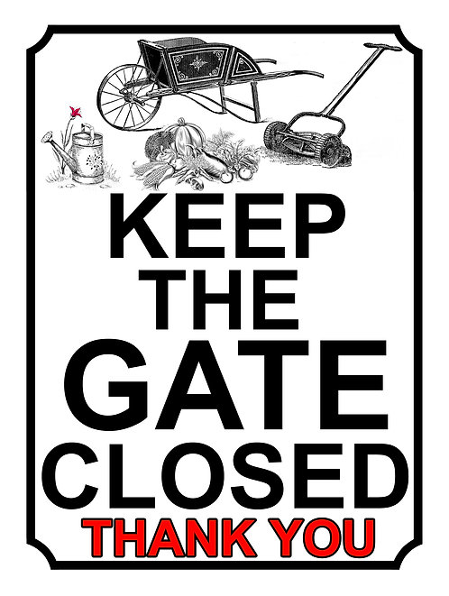 Keep The Gate Closed Thankyou Gardening Tools Theme Yard Sign Garden