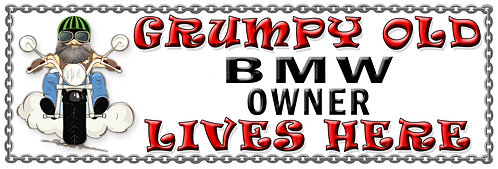 Grumpy Old BWM Owner,  Humorous metal Plaque 267mm x 88mm