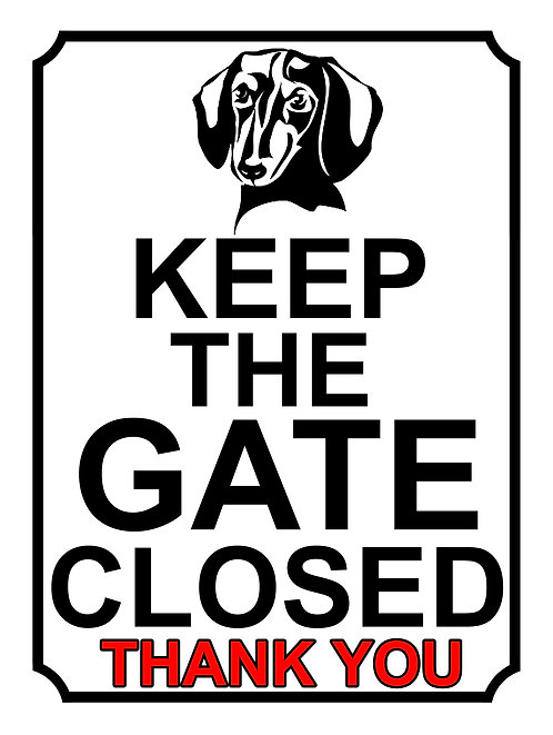 Keep The Gate Closed Thankyou Dachshund Theme Yard Sign Garden