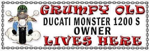Grumpys Old Ducati Monster 1200 S Owner,  Humorous metal Plaque 267mm x 88mm