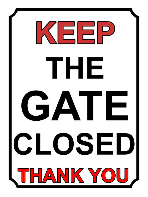 Keep The Gate Closed Thankyou Theme Yard Sign Garden