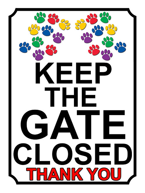 Keep The Gate Closed Thankyou Coloured Dog Paws Theme Yard Sign Garden