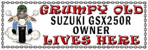 Grumpys Old Suzuki GSX250R Owner,  Humorous metal Plaque 267mm x 88mm