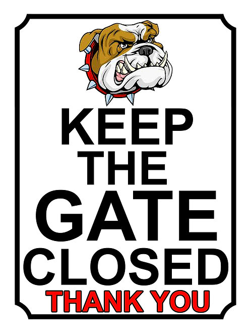 Keep The Gate Closed Thankyou Bulldog Theme Yard Sign Garden