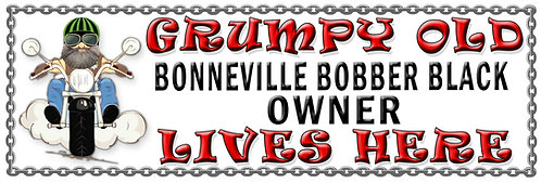 Grumpys Old Bonneville Bobber Black Owner,  Humorous metal Plaque 267mm x 88mm
