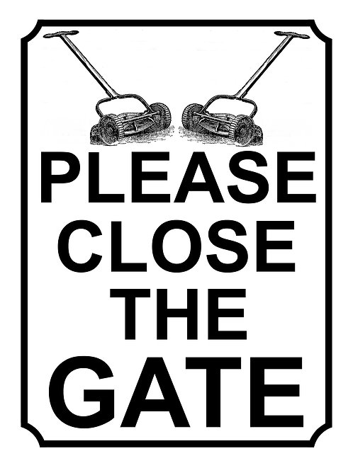 Please Close The Gate Lawnmower Theme Yard Sign