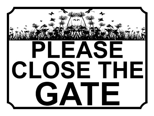 Please Close The Gate Field Theme Yard Sign Garden