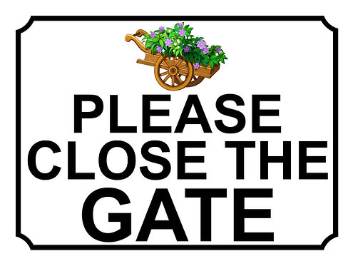 Please Close The Gate Flower Barrow Theme Yard Sign Garden
