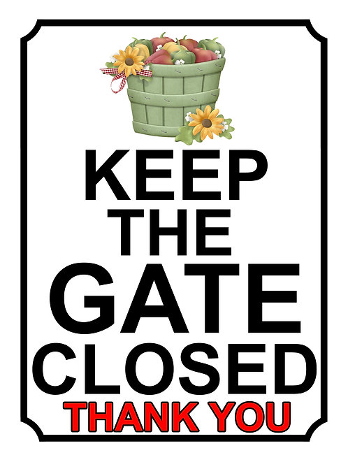 Keep The Gate Closed Thankyou Flower Bucket Theme Yard Sign Garden