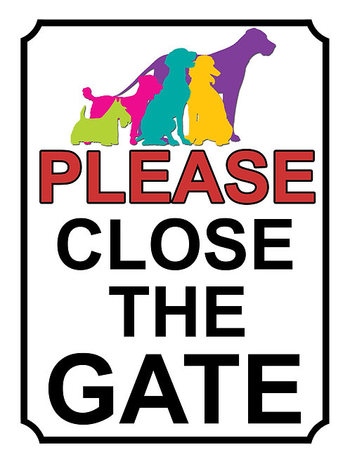 Please Close The Gate Coloured Vibrant Dog Theme Yard Sign Garden Fence