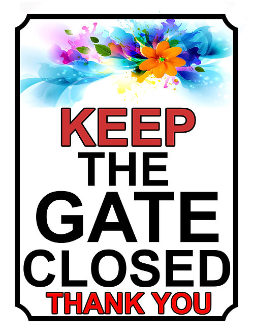Keep The Gate Closed Thankyou Flower Theme Yard Sign Garden