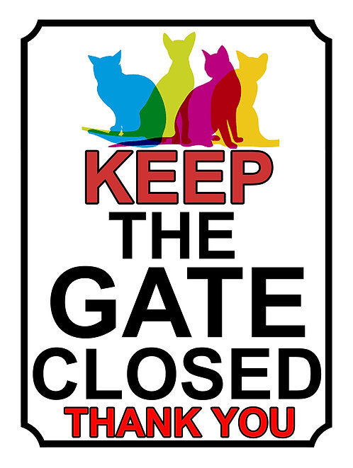 Keep The Gate Closed Thankyou Coloured Cats Theme Yard Sign Garden