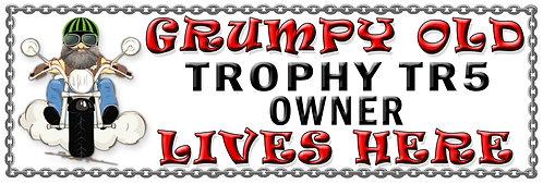Grumpy Old Trophy TR5 Flash Owner,  Humorous metal Plaque 267mm x 88mm