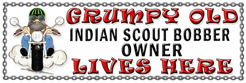 Grumpys Old Indian Scout Bobber Owner,  Humorous metal Plaque 267mm x 88mm