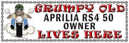 Grumpys Old Aprillia RS4 50 Owner,  Humorous metal Plaque 267mm x 88mm