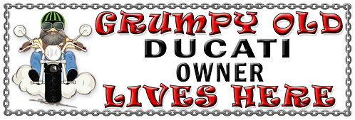 Grumpy Old Ducati Owner, Humorous metal Plaque 267mm x 88mm