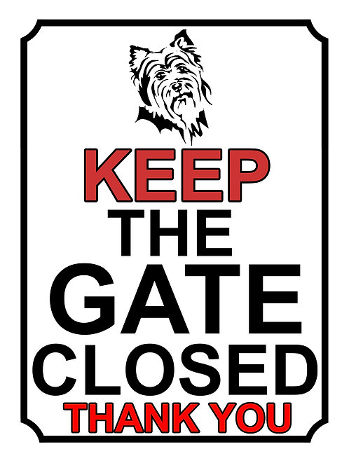 Keep The Gate Closed Thankyou Yorkshire Terrier Theme Yard Sign Garden