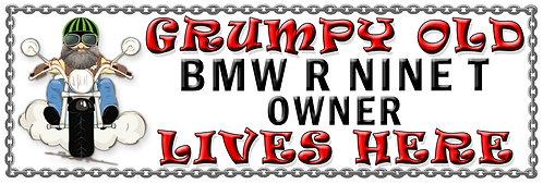 Grumpys Old BMW R Nine T Owner,  Humorous metal Plaque 267mm x 88mm