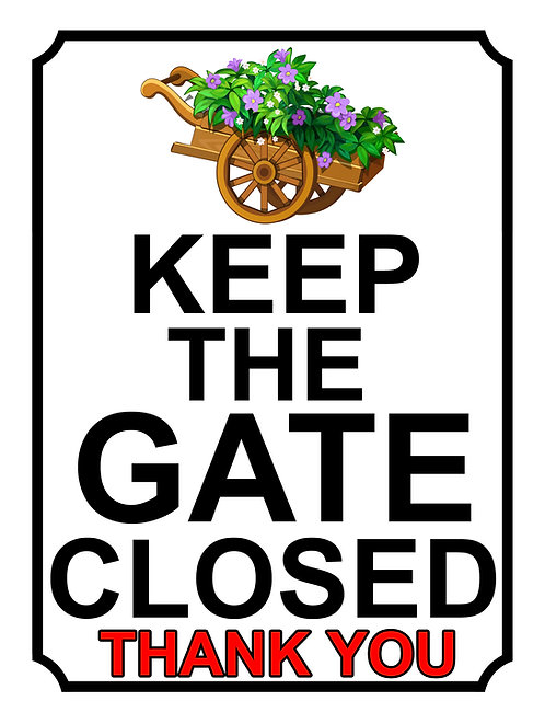 Keep The Gate Closed Thankyou Flowers Theme Yard Sign Garden