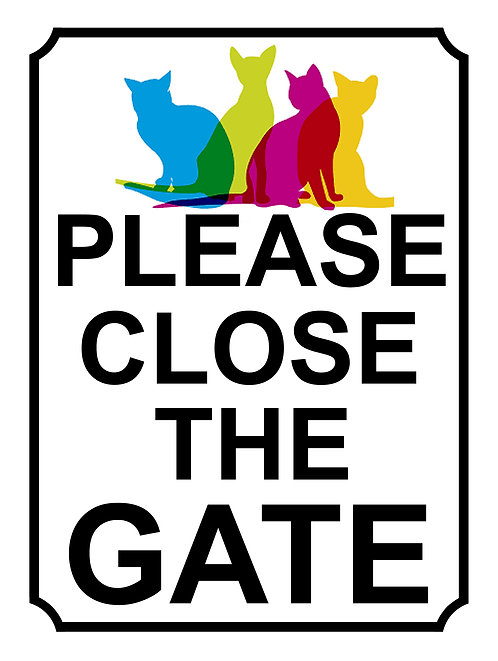 Please Close The Gate Coloured Cats Theme Yard Sign Garden