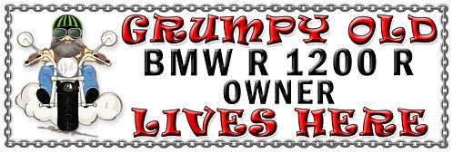 Grumpys Old BMW R 1200 R Owner,  Humorous metal Plaque 267mm x 88mm