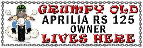 Grumpys Old Aprillia RS 125 Owner,  Humorous metal Plaque 267mm x 88mm