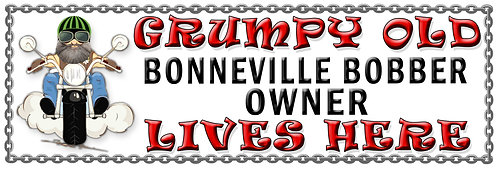 Grumpys Old Bonneville Bobber Owner,  Humorous metal Plaque 267mm x 88mm