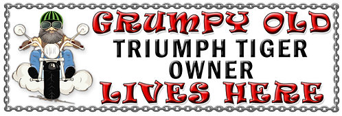 Grumpy Old Triumph Tiger Owner,  Humorous metal Plaque 267mm x 88mm