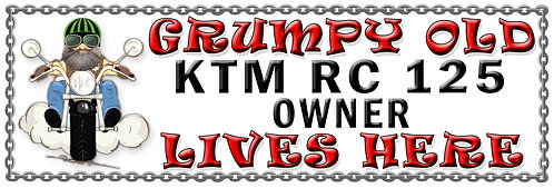 Grumpys Old KTM RC 125 Owner,  Humorous metal Plaque 267mm x 88mm