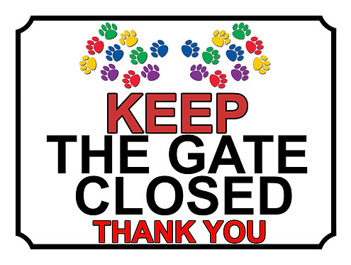 Keep The Gate Closed Thankyou Paw Print Theme Yard Sign Garden