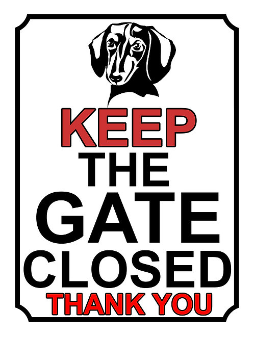 Keep The Gate Closed Thankyou Dachshund Theme Yard Sign Garden