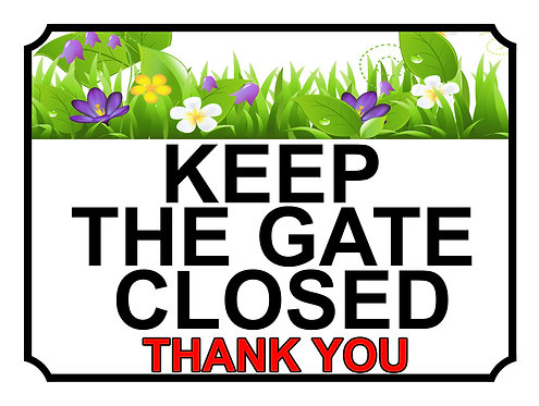 Keep The Gate Closed Thankyou Flower Garden Theme Yard Sign Garden