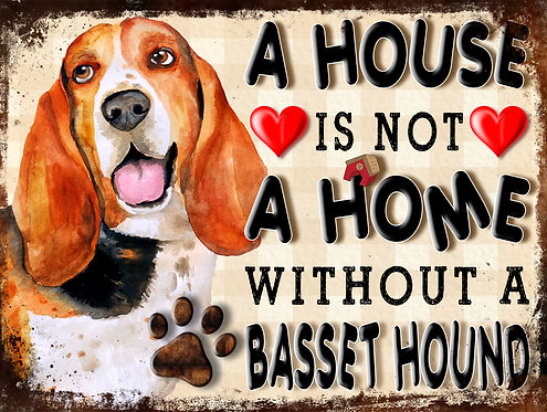 A House Is Not A Home Without A Basset Hound, Retro Metal Sign / Fridge Magnet