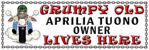 Grumpy Old Aprilia Tuono Owner,  Humorous metal Plaque 267mm x 88mm