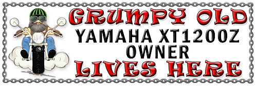 Grumpys Old Yamaha XT1200Z Owner,  Humorous metal Plaque 267mm x 88mm