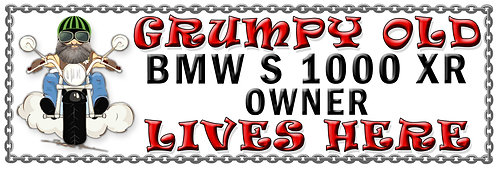 Grumpys Old BMW S 1000 XR Owner,  Humorous metal Plaque 267mm x 88mm