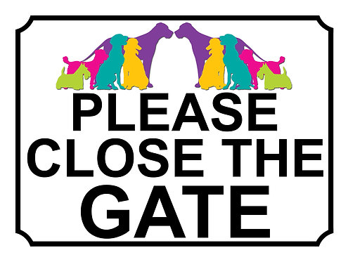 Please Close The Gate Coloured Dogs Theme Yard Sign Garden