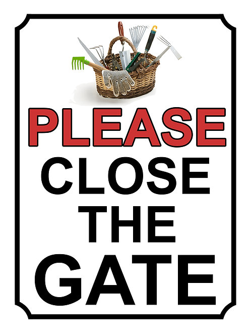 Please Close The Gate Tools Basket Theme Yard Sign Garden