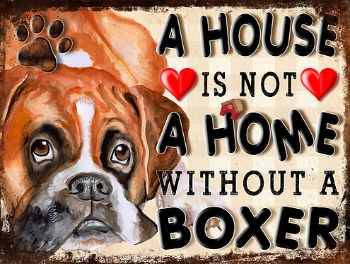 A House Is Not A Home Without A Boxer, Retro Metal Sign / Fridge Magnet