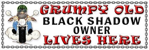 Grumpys Old Black Shadow Owner,  Humorous metal Plaque 267mm x 88mm