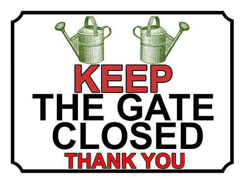 Keep The Gate Closed Thankyou Water Can  Theme Yard Sign Garden