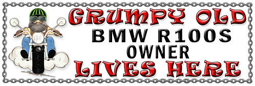 Grumpy Old BWM R100's Owner,  Humorous metal Plaque 267mm x 88mm