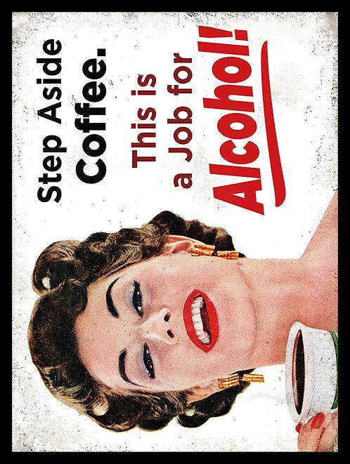 Step Aside Coffee, Retro Metal Sign / Fridge Magnet Pub Bar Man Cave
