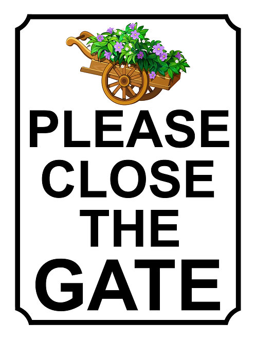 Please Close The Gate Wheelbarrow Theme Yard Sign Garden