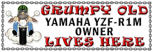 Grumpys Old Yamaha YZF-R1M Owner,  Humorous metal Plaque 267mm x 88mm