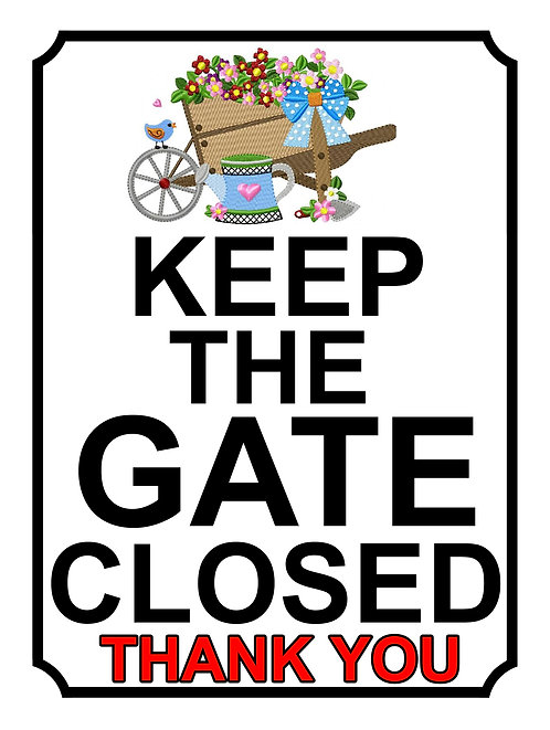 Keep The Gate Closed Thankyou Wheel Barrow Theme Yard Sign Garden